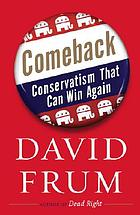 Comeback : conservatism that can win again