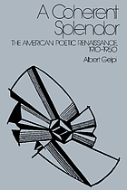 A coherent splendor : the American poetic renaissance, 1910-1950