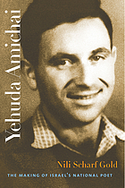 Yehuda Amichai The Making of Israel's National Poet