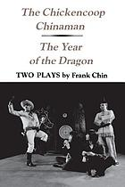 The chickencoop Chinaman ; and, the year of the dragon : two plays