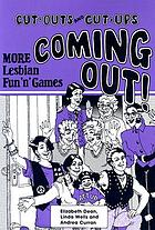 Coming out : Cut-outs and cut-ups : more lesbian fun 'n games
