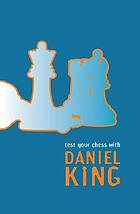 Test your chess with Daniel King