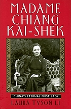 Madame Chiang Kai-Shek : China's eternal first lady
