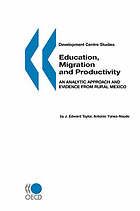 Education, migration, and productivity : an analytic approach and evidence from rural Mexico