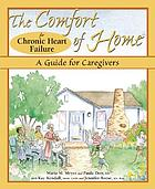 The comfort of home for chronic heart failure : a guide for caregivers