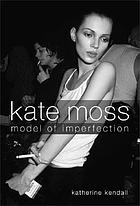 Kate Moss, model of imperfection
