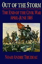 Out of the storm : the end of the Civil War, April-June 1865