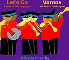 Let's go : a book in two languages = Vamos : un libro en dos lenguas