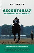 Secretariat : the making of a champion