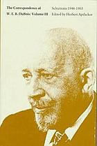 The correspondence of W.E.B. Du Bois