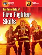 Fundamentals of fire fighter skills : rookie experiences
