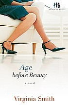 Age before beauty : a novel