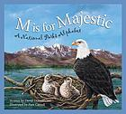 M is for majestic : a national parks alphabet