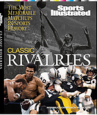 Classic rivalries : the most memorable matchups in sports history