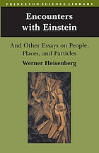 Encounters with Einstein : and other essays on people, places, and particles