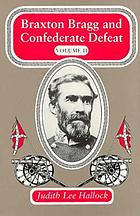 Braxton Bragg and Confederate defeat : volume II