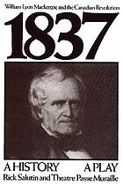 1837 : William Lyon Mackenzie and the Canadian revolution