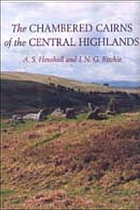 The chambered cairns of the central Highlands : an inventory of the structures and their contents
