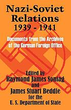 Nazi-Soviet relations, 1939-1941 : documents from the archives of the German Foreign Office