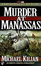Murder at Manassas : a Harrison Raines Civil War mystery