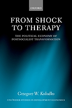From shock to therapy : the political economy of postsocialist transformation