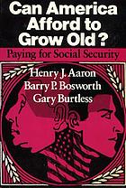 Can America afford to grow old? : paying for Social Security
