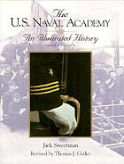 The U.S. Naval Academy, an illustrated history
