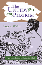 The untidy pilgrim, a novel