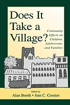 Does it take a village? : community effects on children, adolescents, and families