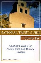 National Trust guide--Santa Fe : America's guide for architecture and history travelers