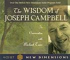 The wisdom of Joseph Campbell [in conversation with Michael Toms]
