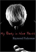 My body in nine parts : with three supplements & illustrations