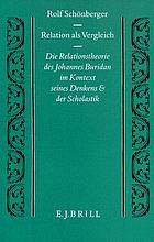 Relation als Vergleich : die Relationstheorie des Johannes Buridan im Kontext seines Denkens und der Scholastik