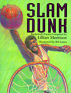 Slam dunk : basketball poems