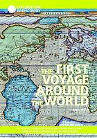 The first voyage around the world : the story of Ferdinand Magellan's three-year journey through South America and the Pacific Ocean