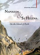 Napoleon & St Helena : on the island of exile