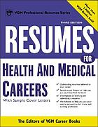 Resumes for health and medical careers : with sample cover letters