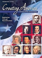 Creating America a history of the United States. Beginnings through reconstruction
