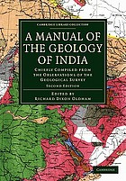 A manual of the geology of India. chiefly compiled from the observations of the Geological survey