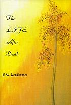 The life after death, and how theosophy unveils it