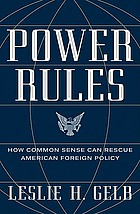 Power rules : how common sense can rescue American foreign policy