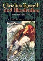 Christina Rossetti and illustration : a publishing history