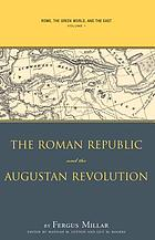 Rome, the Greek world, and the East : Volume I ; Roman Republic and the Augustan revolution