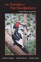 The travails of two woodpeckers : ivory-bills & imperials
