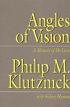 Angles of vision : a memoir of my lives