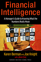 Financial intelligence : a manager's guide to knowing what the numbers really mean