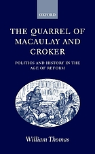 The quarrel of Macaulay and Croker : politics and history in the age of reform