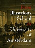 From Illustrious School to University of Amsterdam : an illustrated history