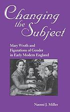 Changing the subject : Mary Wroth and figurations of gender in early modern England