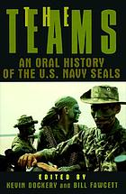 The teams : an oral history of the U.S. Navy SEALs